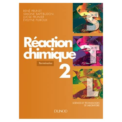 SCIENCES ET TECHNOLOGIE DE LABORATOIRE TERMINALES REACTION CHIMIQUE. Tome 2