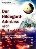 Der Hildegard-Aderlass nach Dr. Ewald Töth (Amazon.de)