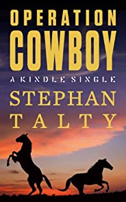 Operation Cowboy: The Secret American Mission to Save the World's Most Beautiful Horses in the Last Days of Wo