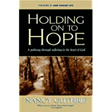 Holding onto Hope: A Pathway through Suffering to the Heart of God