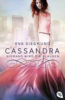 Cassandra - Niemand wird dir glauben (Die Pandora-Reihe 2) von [Siegmund, Eva]