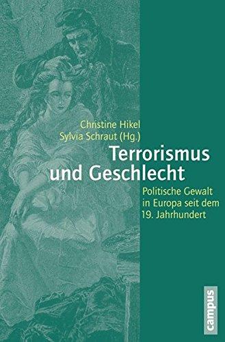 Terrorismus und Geschlecht: Politische Gewalt in Europa seit dem 19. Jahrhundert (Geschichte und Geschlechter)