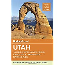 Fodor's Utah: with Zion, Bryce Canyon, Arches, Capitol Reef & Canyonlands National Parks (Travel Guide, Band 5)