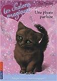 Telecharger Livres Les chatons magiques Tome 13 Une photo parfaite de Bentley Sue 2010 Poche (PDF,EPUB,MOBI) gratuits en Francaise