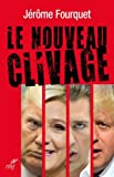 Le nouveau clivage - Mondialisation, libre-échange, métropolisation, flux migratoires : état des démocraties occidentales
