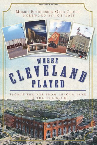 Cleveland Indians Rock (Where Cleveland Played: Sports Shrines from League Park to the Coliseum)