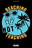 Beaching Not Teaching Notebook: Summer Taucher Log Buch I Tauch Journal I Taucher Notizbuch für...