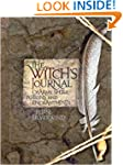 The Witch's Journal: Charms, Spells,...