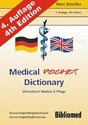 Medical Pocket Dictionary. Wörterbuch Medizin und Pflege. Deutsch / Englisch - English / German