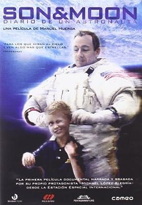 Son & Moon ( Diario de un astronauta ) ( Son and Moon ) by Michael E. L?pez-Alegr?a
