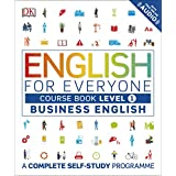 English for Everyone Business English Level 1 Course Book: A Complete Self Study Programme