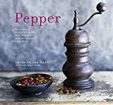 Pepper: More than 45 recipes using the 'king of spices' from the aromatic to the fiery