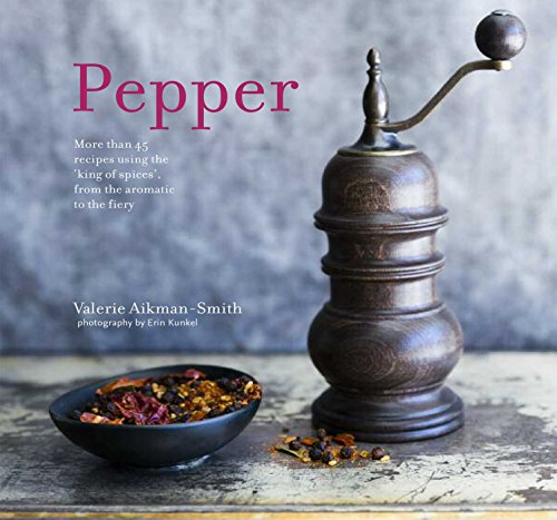 Recipes Using the 'King of Spices' from the Aromatic to the Fiery ()
