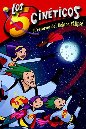 El retorno del Doktor Eklipse (Los Cinco Cinéticos núm. 2) (LOS CINCO CINETICOS)