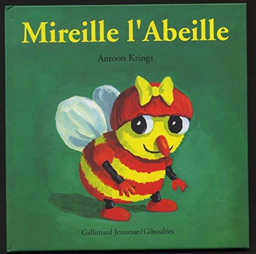 Droles De Petites Betes: Mireille L'Abeille par Antoon Krings