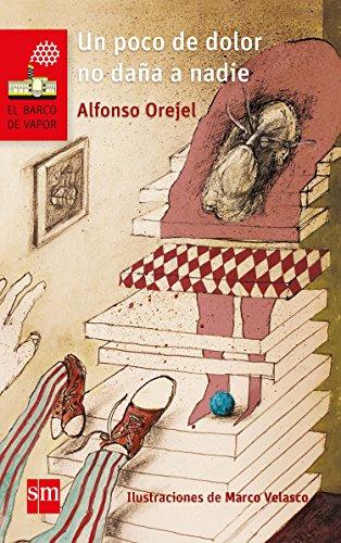 Un poco de dolor no daña a nadie (El Barco de Vapor Rojo) (Spanish Edition)