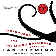 Octopussy and the Living Daylights, and Other Stories (007)