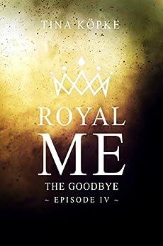 Royal Me: The Goodbye (Episode 4)