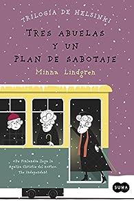 Tres abuelas y un plan de sabotaje par Minna Lindgren