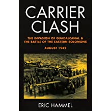 Carrier Clash: The Invasion of Guadalcanal and the Battle of the Eastern Solomons, August 1942 (English Edition)