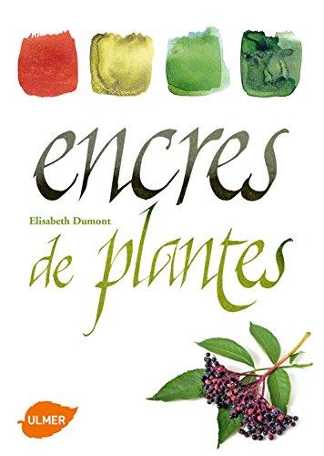 Encres de plantes par Elisabeth Dumont