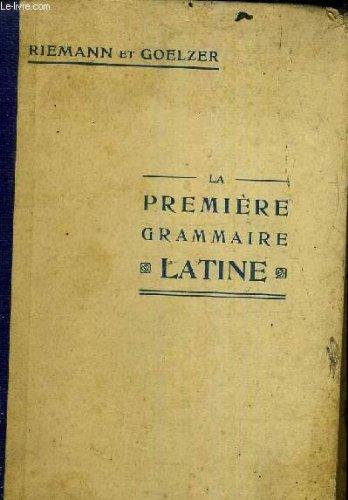 LA PREMIERE GRAMMAIRE LATINE - THEORIE ET EXERCICES THEMES ET VERSIONS - EXERCICES DE MEMOIRE LEXIQUES LEXIQUES LATIN FRANCAIS ET FRANCAIS LATIN. par RIEMANN OTHON & GOELZER HENRI