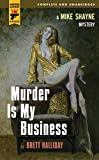 Murder Is My Business (Hard Case Crime, Band 66)