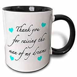 3dRose Thank You For Raising The Man Of My Dreams Aqua - Two Tone Black Mug, 11oz (mug_224040_4), 11 oz, Black/White