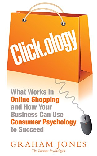 clickology-what-works-in-online-shopping-and-how-your-business-can-use-consumer-psychology-to-succee
