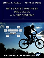 Integrated Business Processes with ERP Systems: Preliminary Edition