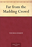 Far from the Madding Crowd (English Edition)