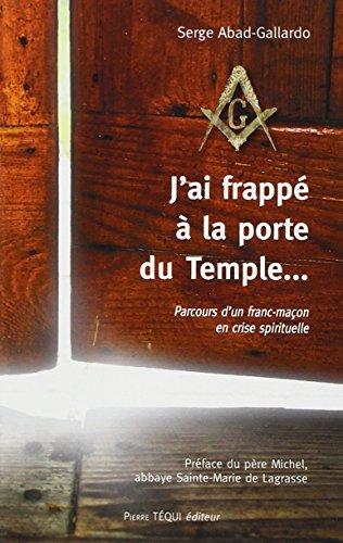 J'ai frappé à la porte du Temple. par Serge Abad-Gallardo