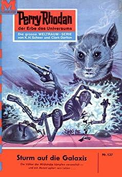 "Perry Rhodan 137: Sturm auf die Galaxis (Heftroman): Perry Rhodan-Zyklus ""Die Posbis"" (Perry Rhodan-Erstauflage) (German Edition) par [Brand, Kurt]"