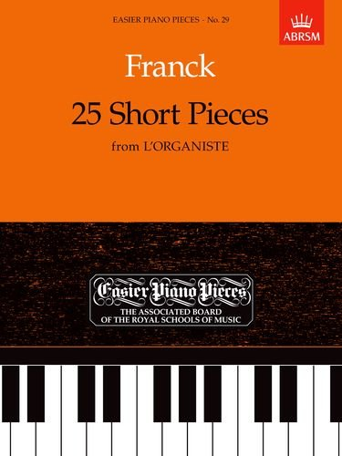25 Short Pieces from 'L'Organiste': Easier Piano Pieces 29 (Easier Piano Pieces (ABRSM))