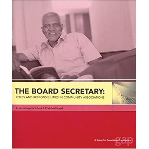 The Board Secretary: Roles and Responsibilities in Community Associations : A Guide for Association Practitioners by Anita Hagerty Schenk (2003-09-30)