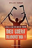 Telecharger Livres Jesus a fait de moi un temoin Dieu guerit aujourd hui (PDF,EPUB,MOBI) gratuits en Francaise