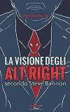 eBook Gratis da Scaricare La visione degli alt right secondo Steve Bannon (PDF,EPUB,MOBI) Online Italiano