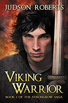Viking Warrior (The Strongbow Saga Book 1) by [Roberts, Judson]