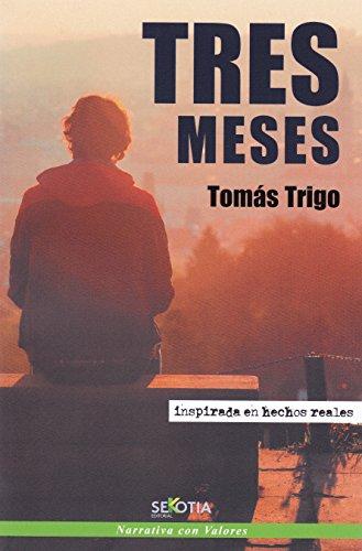 Tres meses por Tomás Trigo Obiña