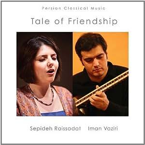 Tale of Friendship by Sepideh Raissadat & Vaziri, Rahimi (2011-09-23?