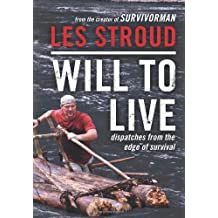 [ WILL TO LIVE: DISPATCHES FROM THE EDGE OF SURVIVAL ] Will to Live: Dispatches from the Edge of Survival By Stroud, Les ( Author ) Feb-2011 [ Paperback ]