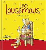 Leo Lausemaus will nicht essen