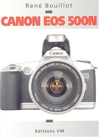 Canon EOS 500N (Comment exploiter son boitier)