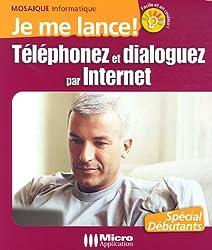Téléphonez et dialoguez par Internet