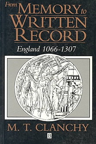[(From Memory to Written Record : England, 1066-1307)] [By (author) Michael T. Clanchy] published on (April, 1993)