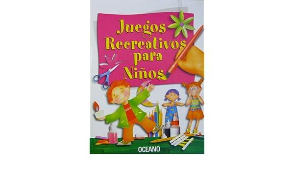 Buy Juegos Recreativos Para Ninos Book Online At Low Prices In India