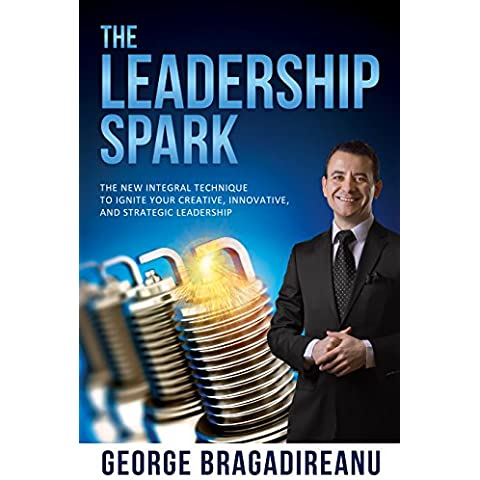 The Leadership Spark: The New Integral Technique To Ignite Your Creative, Innovative, And Strategic Leadership (English