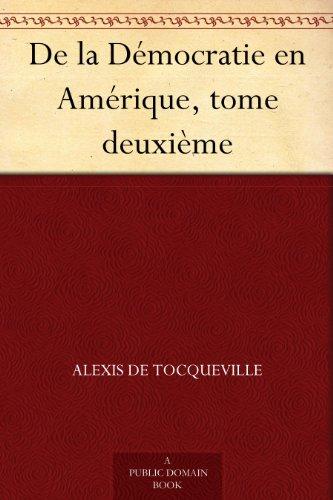 De la Dmocratie en Amrique, tome deuxime
