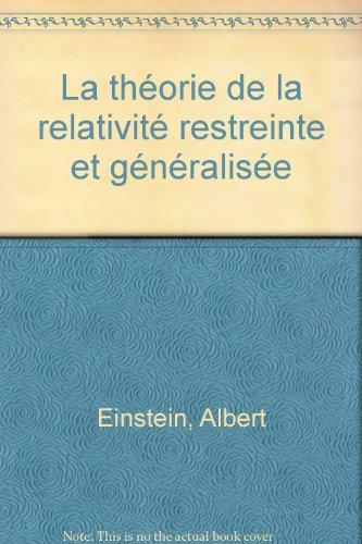 La théorie de la relativité restreinte et généralisée par Albert Einstein