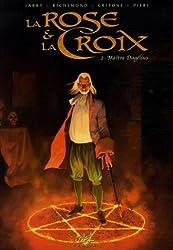 La Rose et la Croix, Tome 2 : Maître Dagelius